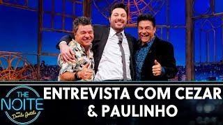 Entrevista com Cezar & Paulinho | The Noite (18/06/19)