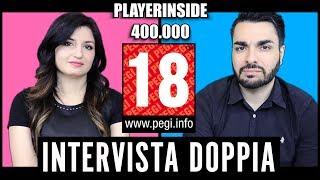 PLAYERINSIDE NUOVA INTERVISTA DOPPIA PEGI 18+ [Speciale 400k iscritti]