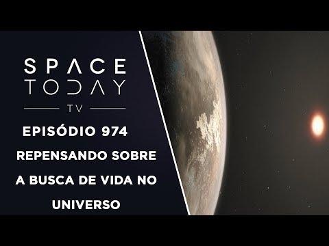 Repensando Sobre a Busca de Vida no Universo - Space Today TV Ep.974