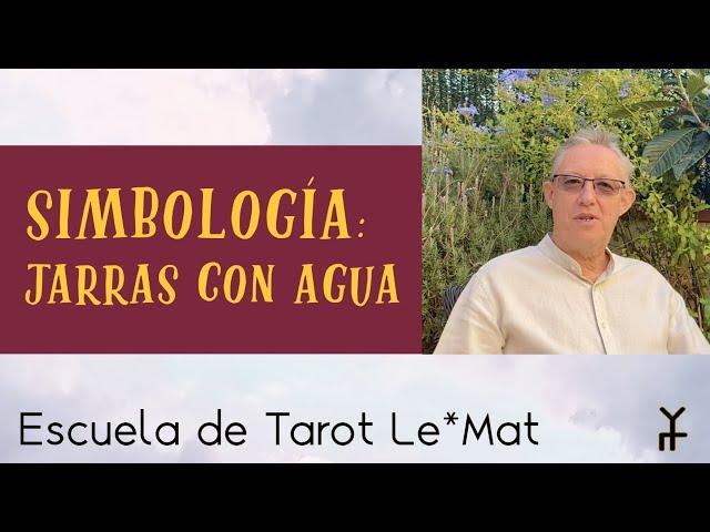 SIMBOLOGÍA DEL TAROT: JARRAS DE AGUA - Escuela de Tarot LeMat