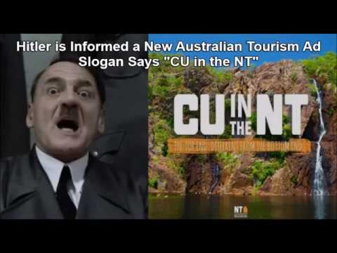 "Hitler is Informed a New Australian Tourism Ad Slogan Says ""CU in the NT"""