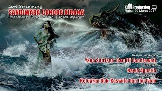 Live Sandiwara Candra Kirana - Ampel Ligung Majalengka - Edisi Malam 29 Maret 2017