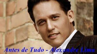 Antes de Tudo - Alexandre Lima