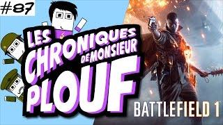 Chroniques de Mr. Plouf #87 - Battlefield One