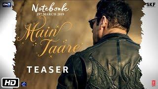 Main Taare | Teaser | Notebook | Salman Khan | Pranutan Bahl