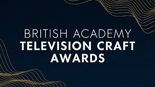 Watch the BAFTA Television Craft Awards 2018 💡🎥✂️📝🎼