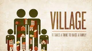 Village Part 2 09.02.18