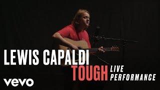"Download Lewis Capaldi - ""Tough"" Live Performance   Vevo"