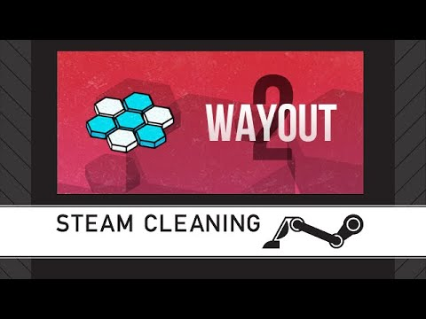 Steam Cleaning - Wayout 2: Hex |
