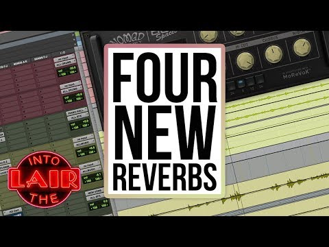 4 New Reverbs – Into The Lair #182