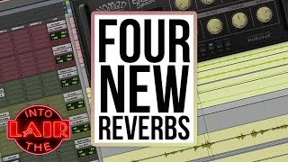 4 New Reverbs - Into The Lair #182