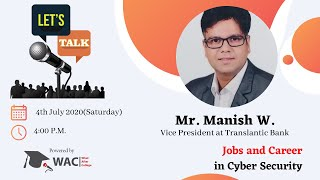 Let's Talk with Manish W. | Jobs and Career in Cyber Security.|What After College