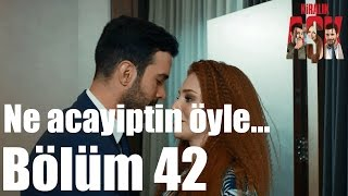 Kiralık Aşk 42. Bölüm - Ne Acayiptin Öyle..