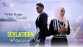 Vicky Koga ft Vany Thursdila - IKHLASKAN PERPISAHAN INI (Official Music Video)