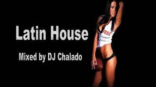 Nuevo Latin Club House Mix ( Mixed by DJ CHALADO )