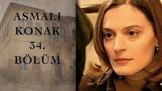 ASMALI KONAK 34. Bölüm