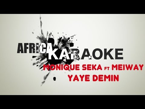 Monique Seka feat Meiway - Yaye demin | Version Karaoke (instrumental + paroles)