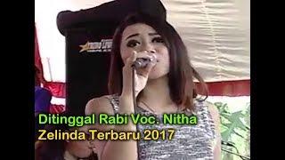 Ditinggal Rabi Voc  Nitha   Zelinda Terbaru 2017