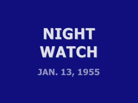 NIGHT WATCH (1-13-55)