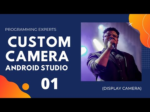 Custom Camera API using Android Studio Part 1 (Display Camera)