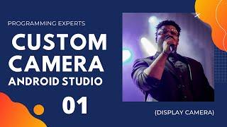 Custom Camera API using Android Studio Part 1 (Display Camera)