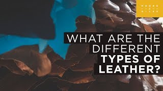 What are the Different Types of Leather?