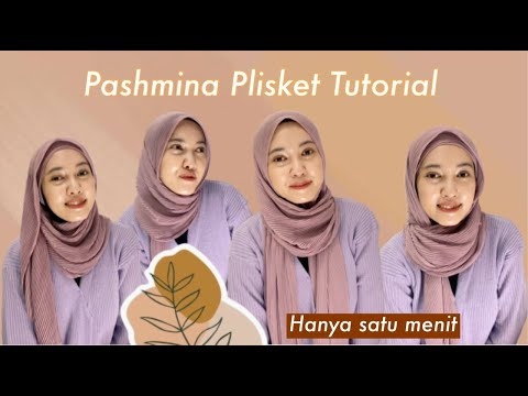 TUTORIAL HIJAB PASHMINA PLISKET | 4 style - YouTube