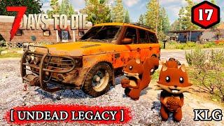 7 Days To Die Mod Undead Legacy ► Новая тачка ►17 Стрим 2КRU