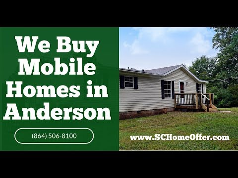 We Buy Mobile Homes in Anderson, SC - CALL 864-506-8100