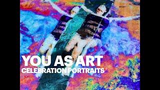 You as Art: Celebration Portraits    HD 720p