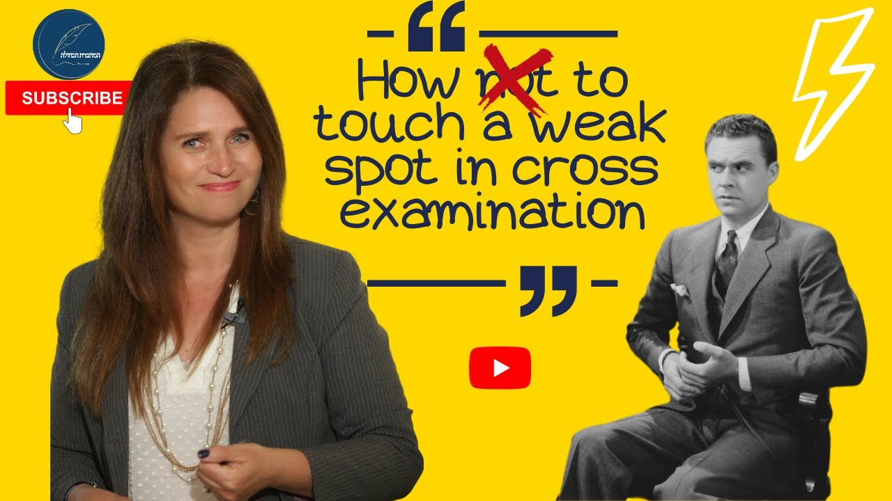 How to touch a weak spot in cross examination
