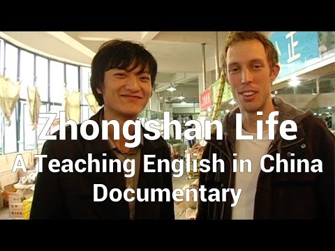 Zhongshan Life: A Teaching English in China Documentary
