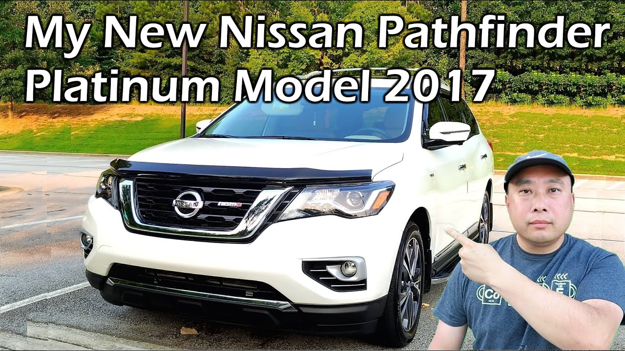 My New Car 2017 Nissan Pathfinder Platinum Youtube
