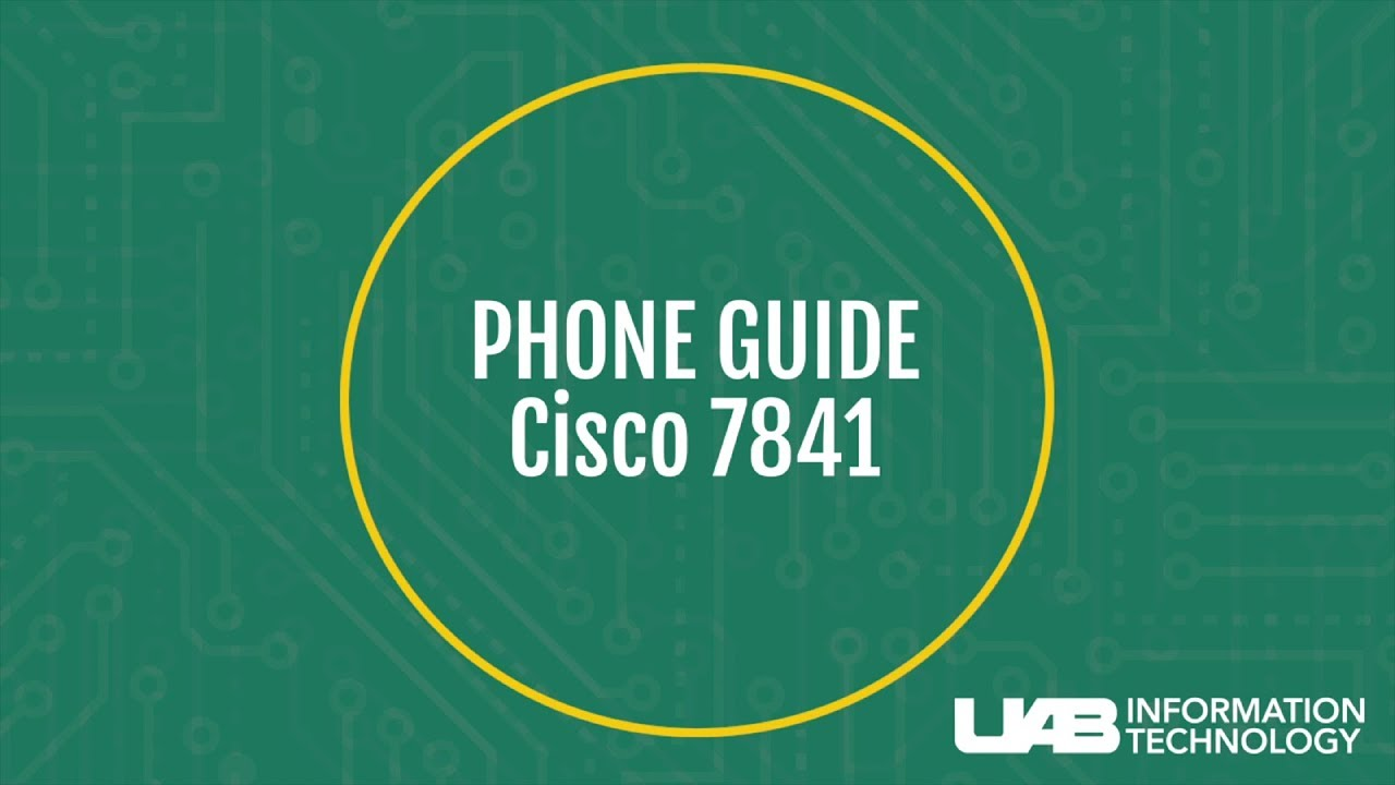 UAB Cisco 7841 Phone Tutorial