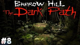 EFFIGY - Barrow Hill: The Dark Path Part 8 | Walkthrough Gameplay | PC Game Let