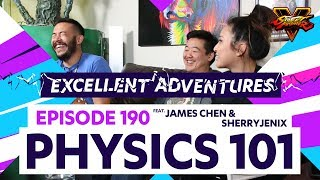 PHYSICS 101! Excellent Adventures #190 ft. James Chen & Sherryjenix