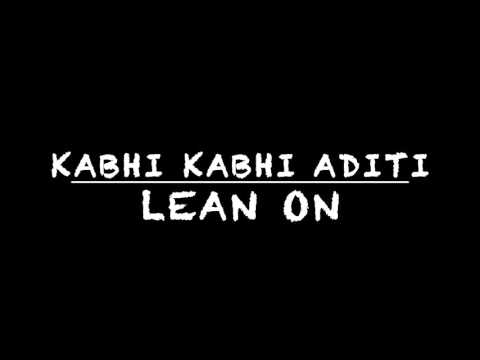 Kabhi Kabhi Aditi   Lean On Remix   DJ Insidious
