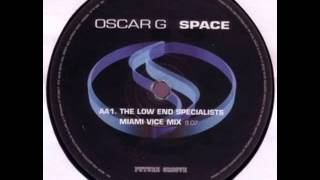 Oscar G - Space (The Low End Specialists Miami Vice Mix)