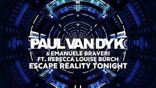 Скачать Paul Van Dyk Emanuele Braveri Ft Rebecca Louise Burch Escape Reality Tonight