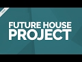 Download Free Future House Project File - Ableton Live Template MP3 song and Music Video