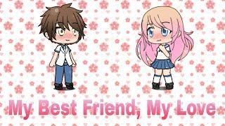My Best Friend, My Love | Love Story | Mini Movie | Gacha Life