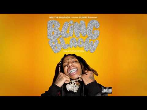 Nef The Pharaoh Ft. Slimmy B - Bling Blaow [The Chang Project]