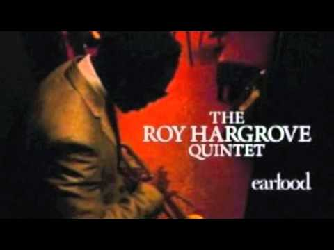 The Roy Hargrove Quintet - I'm not so sure