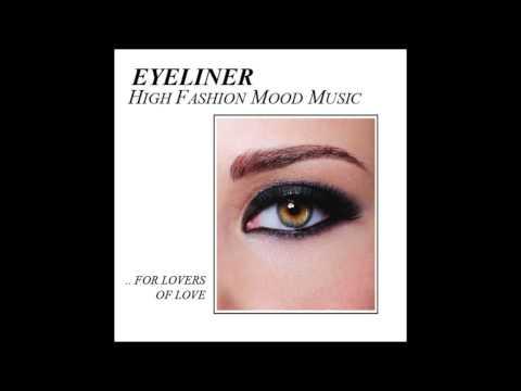 Eyeliner : High Fashion Mood Music