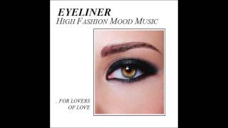 Eyeliner : High Fashion Mood Music