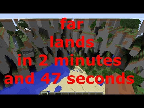 How to get to the minecraft farlands in less than 5 minutes