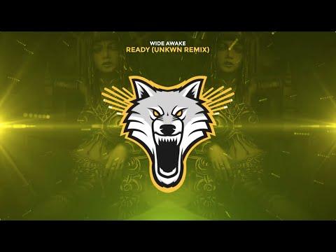 WiDE AWAKE - Ready (UNKWN Remix)