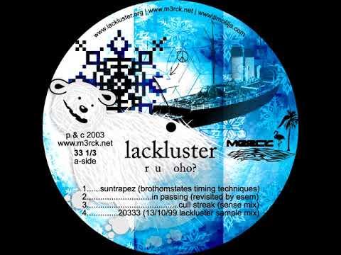 Lackluster - 20333 (13/10/99 Lackluster Sample Mix)