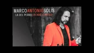 Marco Antonio Solis- La Del Perro