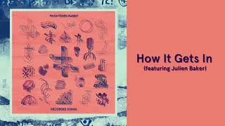 frightened rabbit how it gets in featuring julien baker official audio